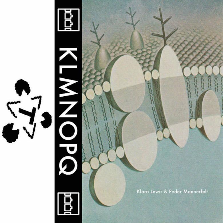 Klara Lewis & Peder Mannerfelt – KLMNOPQ (The Trilogy Tapes)