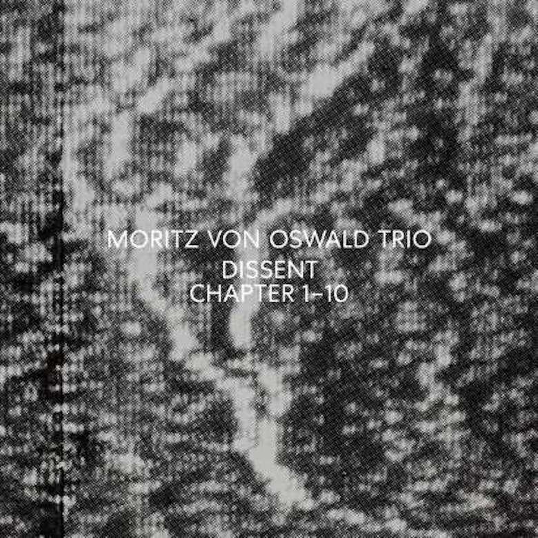 Moritz von Oswald Trio – Dissent (Modern)